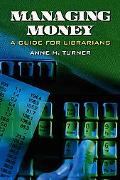 Managing Money A Guide for Librarians