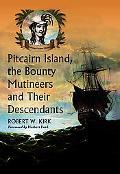 Pitcairn Island, the Bounty Mutineers and Their Descendants