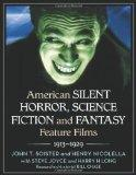 American Silent Horror, Science Fiction and Fantasy Feature Films, 1913-1929