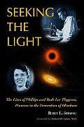 Seeking the Light: The Lives of Phillips and Ruth Thygeson, Pioneers in the Prevention of Bl...
