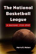 The National Basketball League: A History, 1935-1949