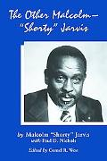 The Other Malcolm--''Shorty'' Jarvis: His Memoir