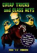 Cheap Tricks and Class Acts: Special Effects, Makeup and Stunts from the Fantastic Fifties