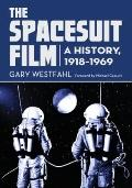 Spacesuit Film : A History, 1918-1969