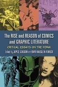 Rise and Reason of Comics and Graphic Literature : Critical Essays on the Form