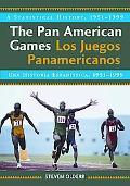 The Pan American Games / Los Juegos Panamericanos: A Statistical History, 1951-1999, <I>bili...