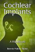Cochlear Implants: A Handbook