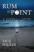 Rum Point: A Baseball Novel