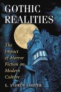 Gothic Realities : The Impact of Horror Fiction on Modern Culture