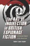 The Art of Indirection in British Espionage Fiction: A Critical Study of Six Novelists