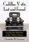 On the Trail of the Cadillac V-16s : Stories of American Classics Driven, Discarded, Preserv...