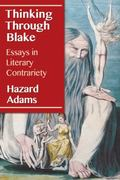 Thinking Through Blake : Essays in Literary Contrariety