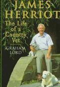 James Herriot: The Life of a Country Vet - Graham Lord - Hardcover