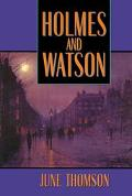 Holmes and Watson: A Study in Friendship - June Thomson - Hardcover - 1 CARROLL