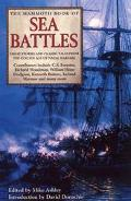 Mammoth Book of Sea Batttles Great Stories and Classic Tales from the Golden Age of Naval Wa...