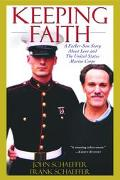 Keeping Faith A Father-Son Story About Love and the U.S. Marine Corps