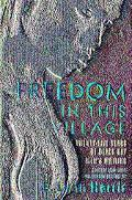 Freedom In This Village Twenty-Five Years of Black Gay Men's Writing, 1979 to the Present