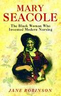 Mary Seacole The Most Famous Black Woman of the Victorian Age