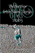 Best New Irish Short Stories 2005
