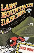 Last Mountain Dancer Hard-earned Lessons in Love, Loss, And Honky-Tonk Outlaw Life