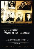 Remembering:Voices of the Holocaust A New History in the Words of the Men and Women Who Surv...