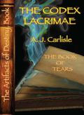 Codex Lacrimae, Part II: the Book of Tears