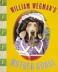 William Wegman's Mother Goose William Wegman