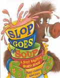 Slop Goes the Soup A Noisy Warthogs Word Book