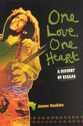 One Love, One Heart A History of Reggae