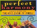 Perfect Harmony A Musical Journey With Boys Choir of Harlem