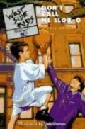 The Don't Call Me Slob-O (West Side Kids Series) - Doris Orgel - Paperback - 1 ED