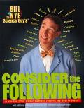 Bill Nye the Science Guy's Consider the Following A Way Cool Set of Science Questions, Answe...