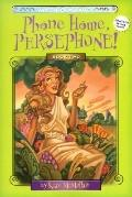 Phone Home, Persephone