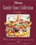 Disney's Family Story Collection 75 More Fables for Living, Loving, & Learning