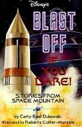 Blast off if You Dare!: Stories from Space Mountain, Vol. 1 - Cathy East East Dubowski - Pap...