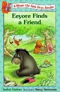 Eeyore Finds a Friend: (Winnie the Pooh Series: First Readers)