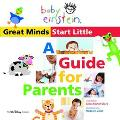 Baby Einstein, Great Minds Start Little A Guide for Parents