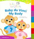 Baby Einstein Baby Da vinci My Body