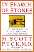 In Search of Stones: A Pilgrimage of Faith, Reason, and Discovery, Vol. 1