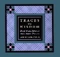 Traces of Wisdom: Amish Women Reflect on Life's Simple Pleasures - Louise Stoltzfus - Hardcover