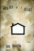 White Bird in a Blizzard - Laura Kasischke - Hardcover