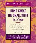 Don't Sweat Small Stuff in Love