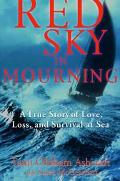 Red Sky in Mourning A True Story of Love, Loss, and Survival at Sea