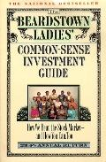 Beardstown Ladies' Commonsense Investment Guide: How We Beat the Stock Market - and How You ...