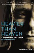 Heavier Than Heaven Kurt Cobain, La Bio