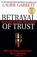 Betrayal of Trust The Collapse of Global Public Health