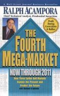 Fourth Mega-Market Now Through 2011 How Three Earlier Bull Markets Explain the Present and P...