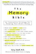 Memory Bible An Innovative Strategy for Keeping Your Brain Young
