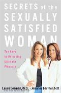 Secrets of the Sexually Satisfied Womam Ten Keys to Unlocking Ultimate Pleasure