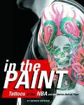 In the Paint Tattoos of the Nba and the Stories Behind Them